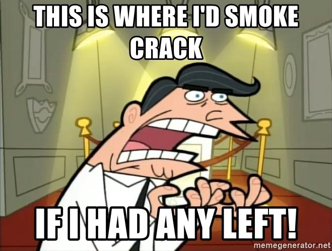 If I Had Some Crack